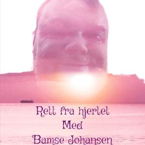 Rett fra hjertet med Bamse Johansen