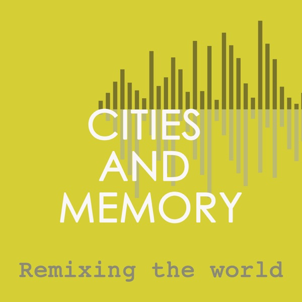 Cities and Memory - remixing the world