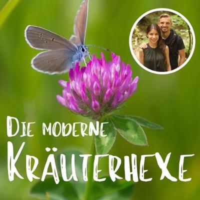 Die moderne Kräuterhexe - der Kräuterkeller Podcast:Sandra Keller, Alexander Gramlich