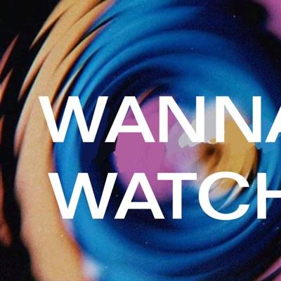 Wanna Watch