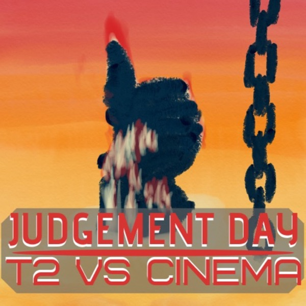 Judgement Day: T2 VS Cinema