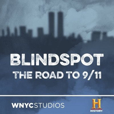Blindspot: The Road to 9/11:HISTORY and WNYC Studios