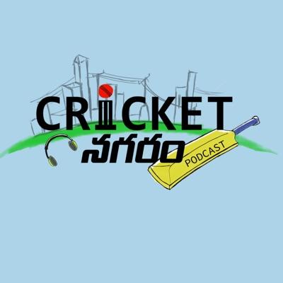 Cricket Nagaram - A Telugu Podcast:Cricket Nagaram