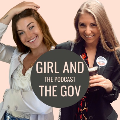 Girl and The Gov, The Podcast:Maddie Medved & Sammy Kanter