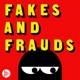 Fakes and Frauds