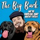 The Big Bark Dog podcast