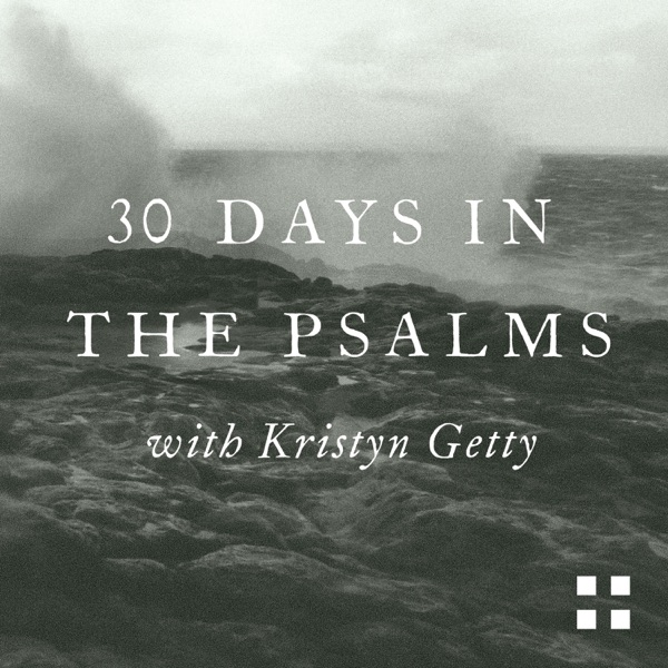 30 Days in the Psalms with Kristyn Getty