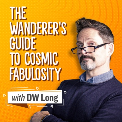 The Wanderer's Guide to Cosmic Fabulosity