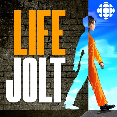 Life Jolt:CBC Podcasts