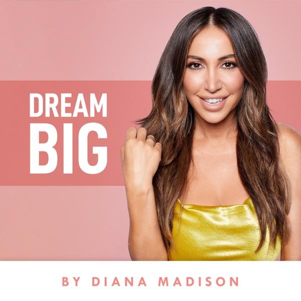 Dream Big by Diana Madison