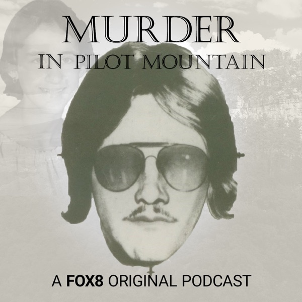 Murder in Pilot Mountain: A 40 Year Mystery