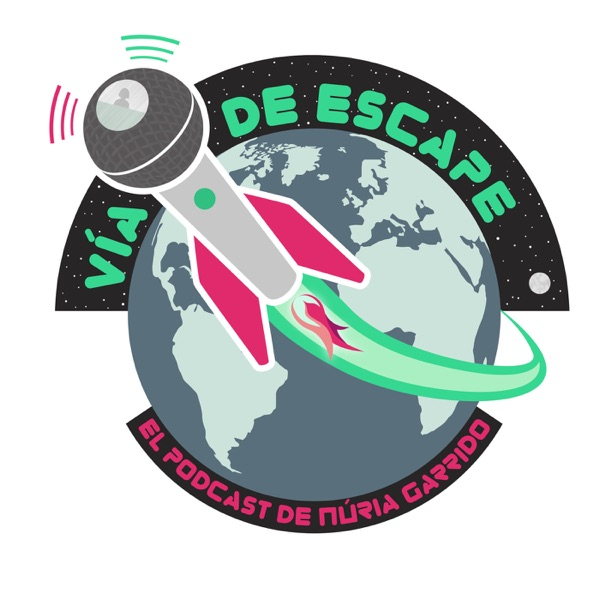 Vía de Escape: El podcast de Núria Garrido
