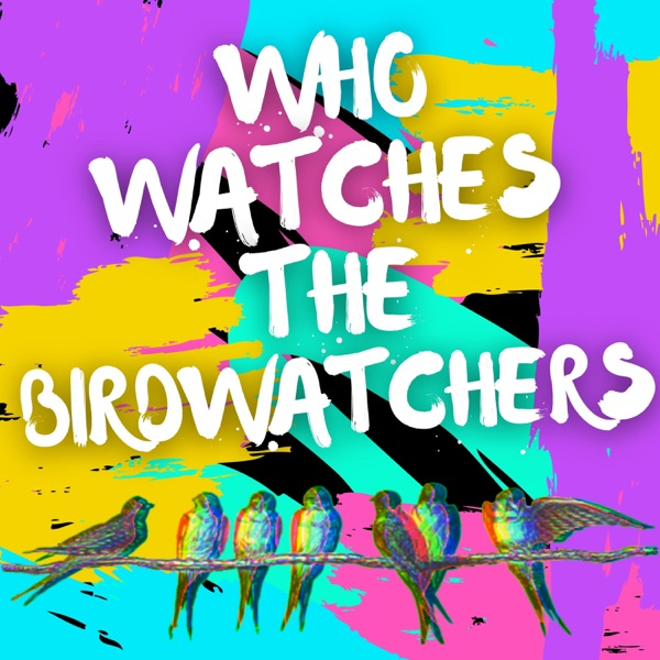 Who Watches the Birdwatchers?