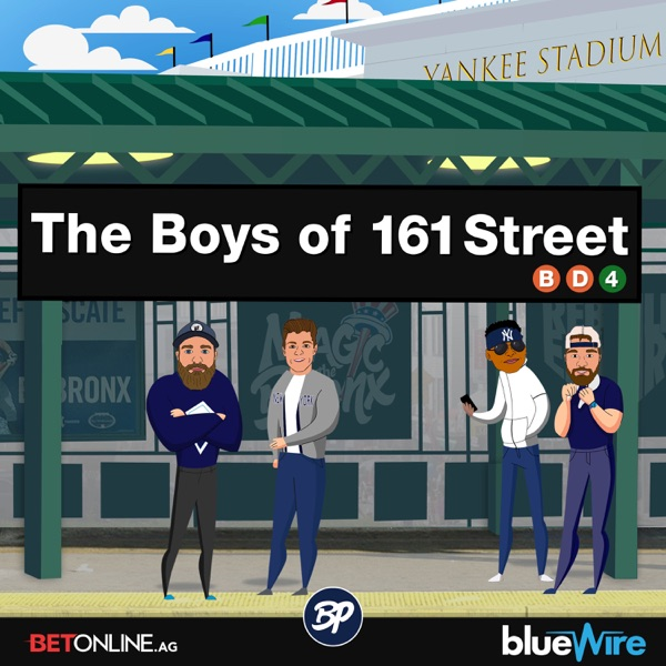 The Boys of 161st Street - Yankees MLB Podcast