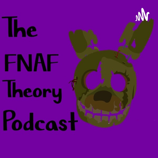 The FNAF Theory Podcast image