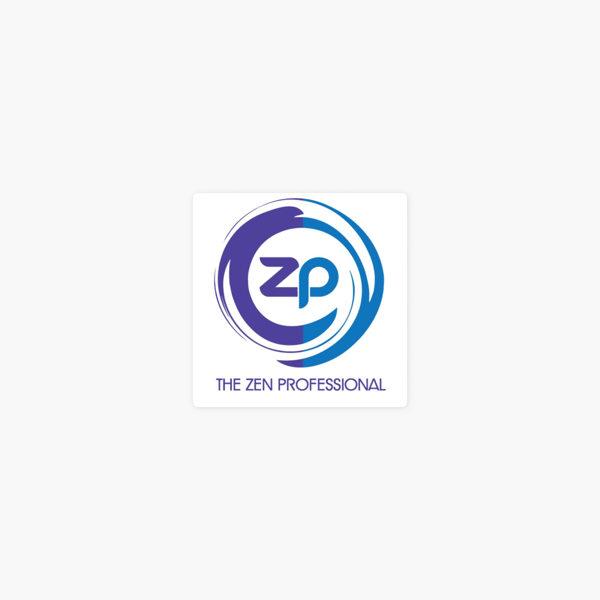 The Zen Professional Moment on Apple Podcasts