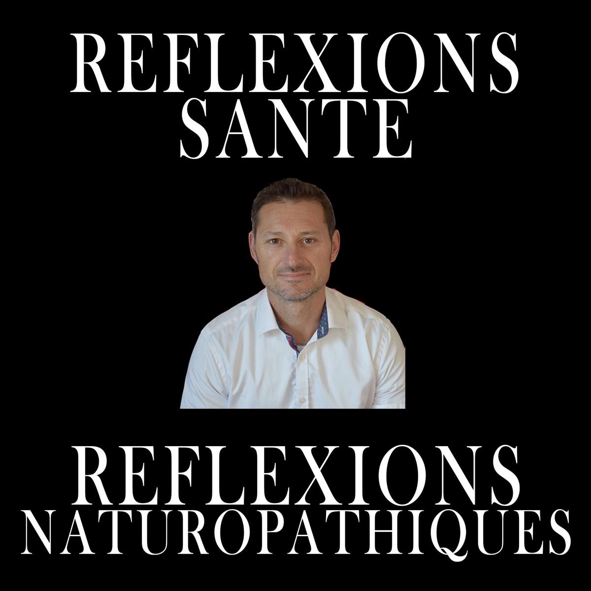 Santé naturelle et réflexions naturopathiques