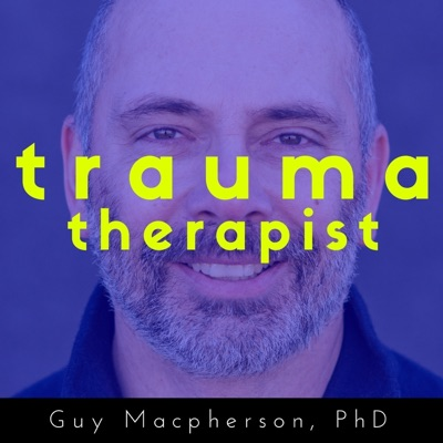 The Trauma Therapist:Guy Macpherson, PhD