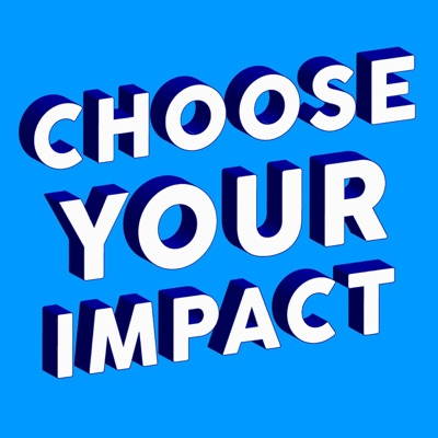 Choose Your Impact
