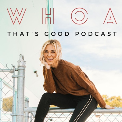 WHOA That's Good Podcast:Sadie Robertson