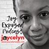 Joy Exposed w/ Joycelyn Wells