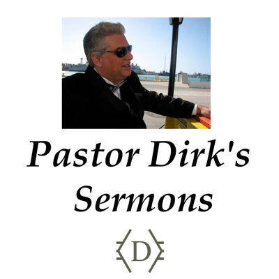 Pastor Dirk's Sermons