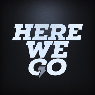 The Here We Go Podcast:Here We Go