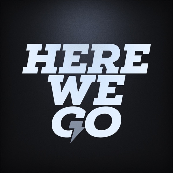 The Here We Go Podcast