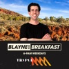 Blayne for Breakfast Catchup - Triple M