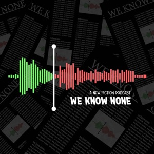 We Know None