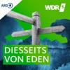 WDR 5 Diesseits von Eden - ganze Sendung