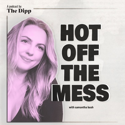 Hot Off The Mess:The Dipp