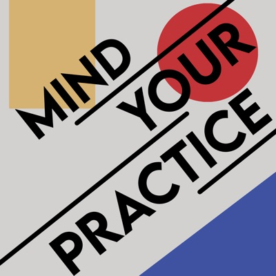 Mind Your Practice:Beth Pickens