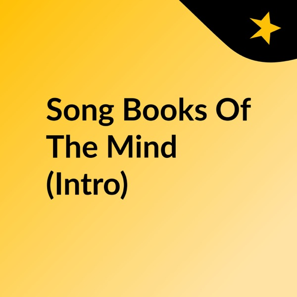 Song Books Of The Mind (Intro)