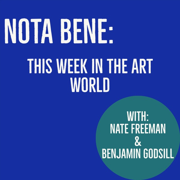 NOTA BENE: This Week in the Art World Artwork