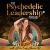 The Psychedelic Leadership Podcast