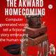 The Awkward Homecoming