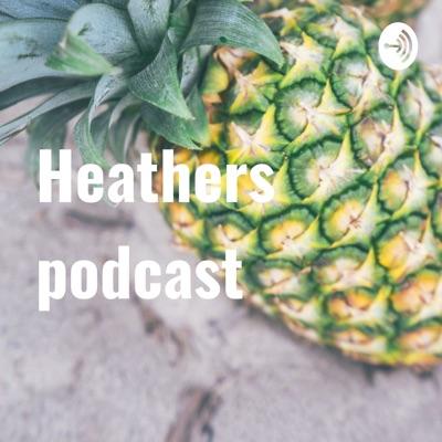 Heathers podcast:Heather Corrine land