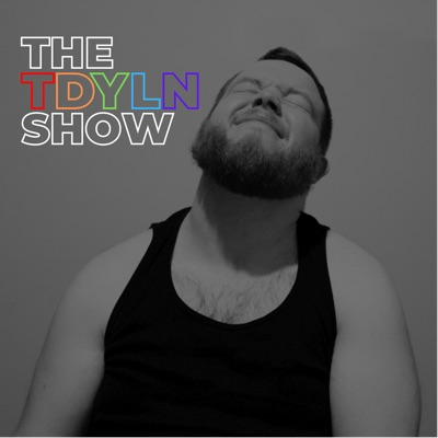 The TDYLN Show