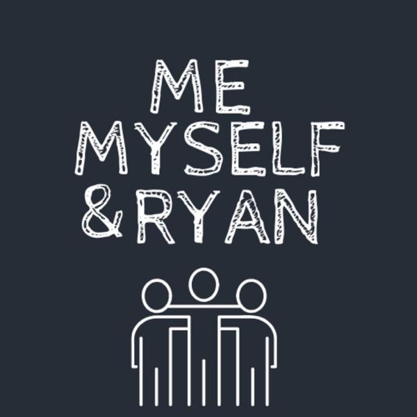Me, Myself, and Ryan
