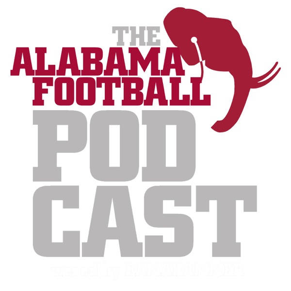 Alabama Football Podcast - College Football Talk dedicated to the University of Alabama Crimson Tide