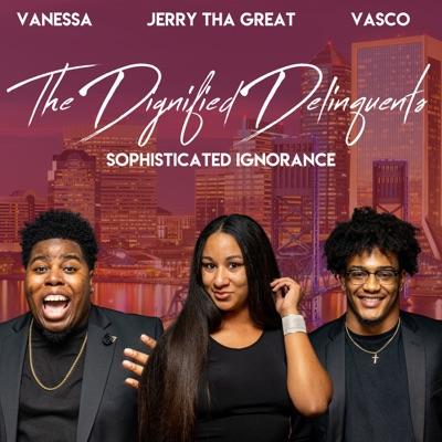 The Dignified Delinquents:The Dignified Delinquents