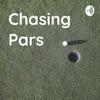 Chasing Pars Golf Podcast artwork
