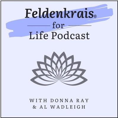 Feldenkrais for Life podcast