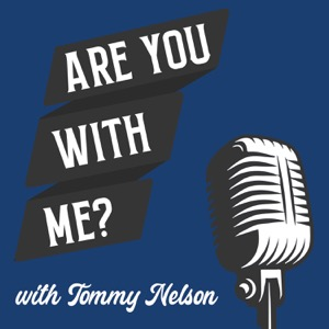 """Are You With Me?"" with Tommy Nelson"