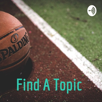 Find A Topic:Find a Topic