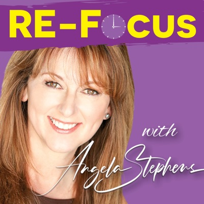 The RE-Focus Podcast with Angela Stephens