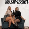 Be Your Own Sugar Daddy artwork