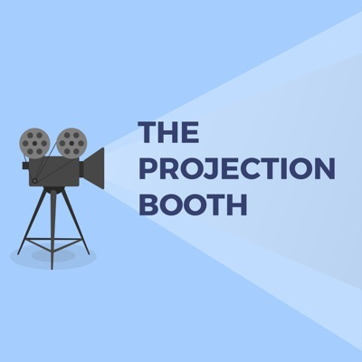 The Projection Booth Podcast:The Projection Booth