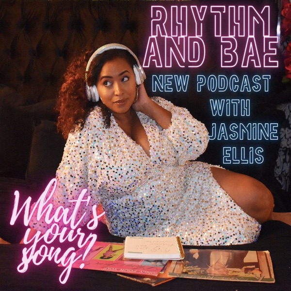 Rhythm and Bae Podcast
